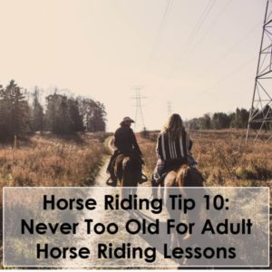 Horse Riding Tip 10 Never Too Old For Adult Horse Riding Lessons